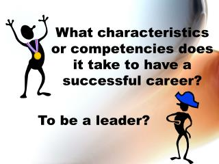 To be a leader?
