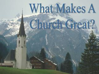 What Makes AChurch Great?