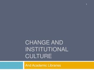 Change and Institutional Culture
