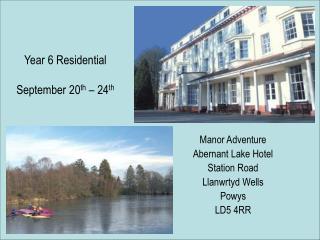Manor Adventure Abernant Lake Hotel Station Road Llanwrtyd Wells Powys LD5 4RR
