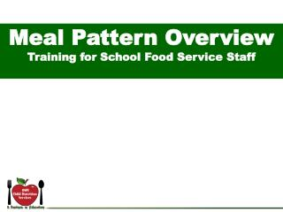 Meal Pattern Overview Training for School Food Service Staff