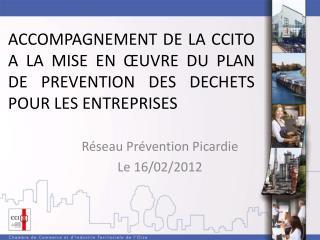 R�seau Pr�vention PicardieLe 16/02/2012