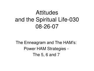 Attitudes  and the Spiritual Life-030 08-26-07
