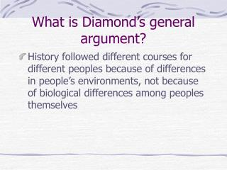 What is Diamond's general argument?