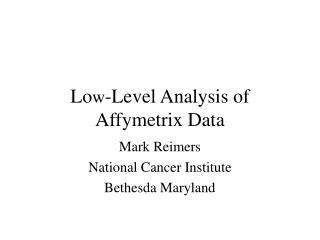Low-Level Analysis of Affymetrix Data