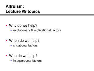Altruism: Lecture 9 topics