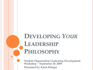 Developing Your Leadership Philosophy