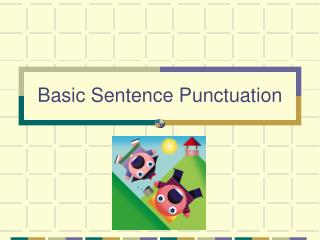 Basic Sentence Punctuation