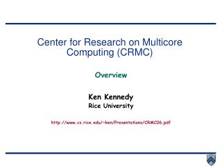 Center for Research on Multicore Computing (CRMC)