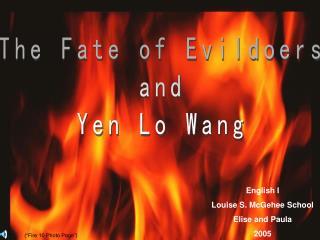 The Fate of EvildoersandYen Lo Wang