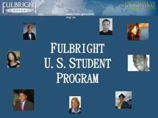 FULBRIGHT  U.S.STUDENT PROGRAM