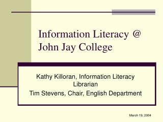 Information Literacy  John Jay College