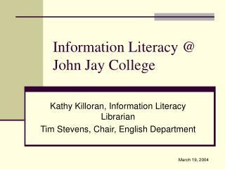 Information Literacy  John Jay College
