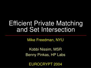 Efficient Private Matching and Set Intersection