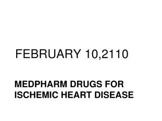 MEDPHARM DRUGS FOR ISCHEMIC HEART DISEASE