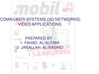 CDMA/UMTS (VIDEO APPLICATIONS)