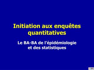 Initiation aux enquêtes quantitatives