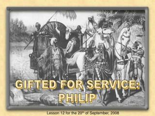GIFTED FOR SERVICE: