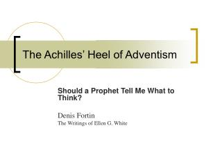 The Achilles� Heel of Adventism