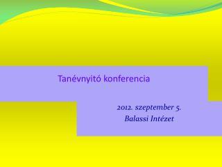 Tan�vnyit� konferencia