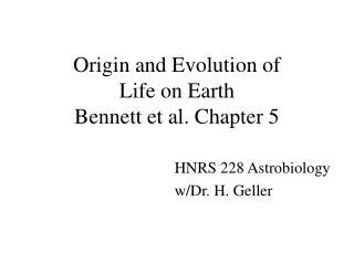 HNRS 228 Astrobiologyw/Dr. H. Geller