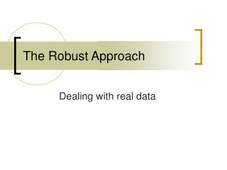The Robust Approach