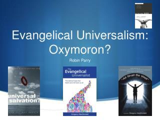 Evangelical Universalism: Oxymoron?