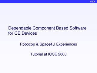 Dependable Component Based Software