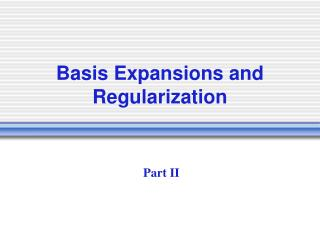 Basis Expansions and 