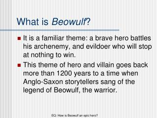 EQ: How is Beowulf an epic hero?