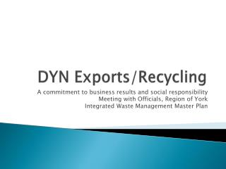 DYN Exports/Recycling