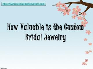 what is the value of custom bridal jewelry?