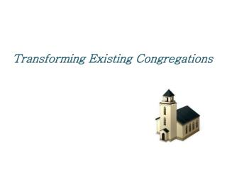 Transforming Existing Congregations