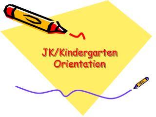 JK/Kindergarten Orientation