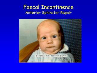 Faecal Incontinence Anterior Sphincter Repair