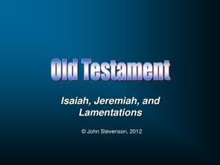 Isaiah, Jeremiah, and Lamentations