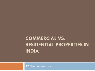 Commercial vs. Residential Properties in India