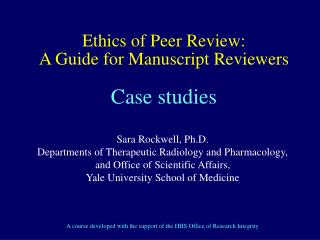 Ethics of Peer Review:  A Guide for Manuscript Reviewers  Case studies