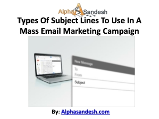 Types Of Subject Lines To Use In A Mass Email Marketing