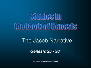 Genesis 25 - 30