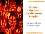 Christian Icebreakers - Like a Halloween Pumpkin