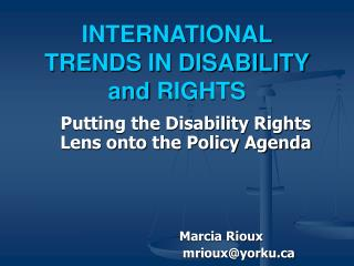 INTERNATIONAL TRENDS IN DISABILITY and RIGHTS