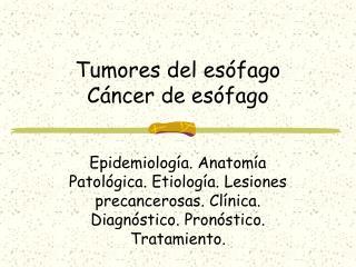 Tumores del esófago Cáncer de esófago