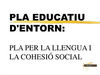 PLA EDUCATIU DENTORN: