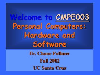 Dr. Chane FullmerFall 2002UC Santa Cruz