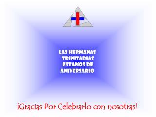 LAS HERMANAS  TRINITARIAS  estamos de aniversario