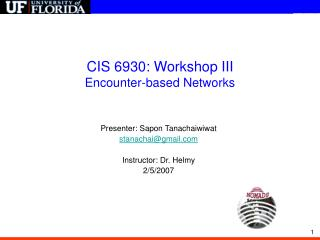 CIS 6930: Workshop III Encounter-based Networks