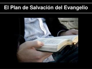El Plan de Salvación del Evangelio