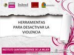 HERRAMIENTAS PARA DESACTIVAR LA VIOLENCIA