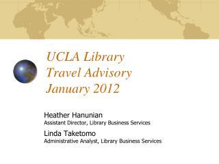 UCLA Library  Travel Advisory January 2012